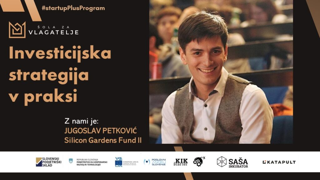 Investicijska strategija v praksi & Jugoslav Petkovič, Silicon Gardens Fund II - 26.11.